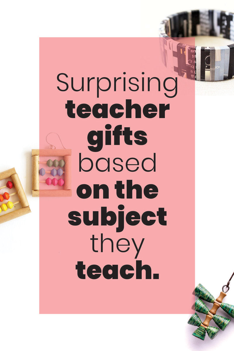 surprising teacher gifts based on the subject they teach